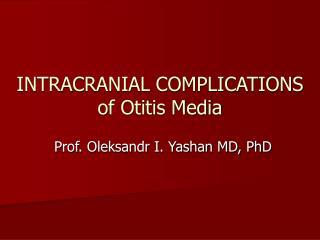 INTRACRANIAL COMPLICATIONS  of Otitis Media