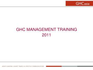 GHC MANAGEMENT TRAINING 2011