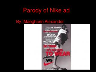Parody of Nike ad.