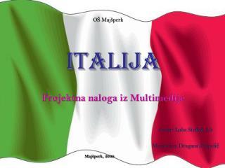 ITALIJA Projektna naloga iz  Multimedije