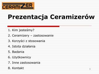 Prezentacja Ceramizer�w