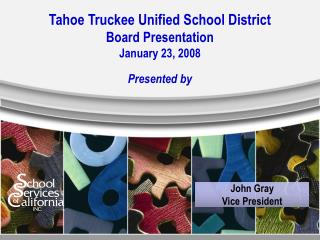 Tahoe Truckee Unified School District Board Presentation January 23, 2008 Presented by