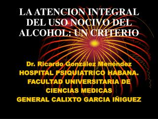 LA ATENCION INTEGRAL DEL USO NOCIVO DEL ALCOHOL: UN CRITERIO