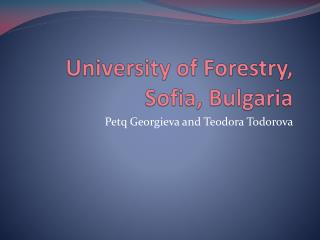 University of Forestry, Sofia, Bulgaria