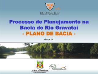Processo de Planejamento na Bacia do Rio Gravataí  - PLANO DE BACIA -