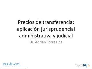 Precios de transferencia: aplicación jurisprudencial administrativa y judicial