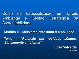 Curso de Especialização em Direito Ambiental e Gestão Estratégica da Sustentabilidade