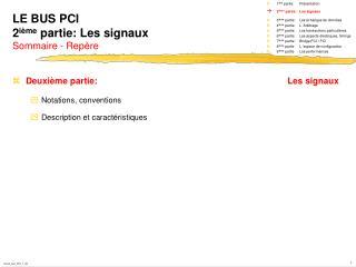 LE BUS PCI 2 ième  partie: Les signaux Sommaire - Repère