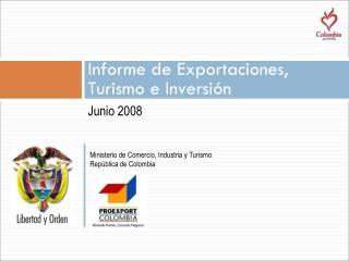 Informe de Exportaciones,  Turismo e Inversión