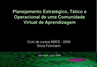 Planejamento Estrat gico, T tico e Operacional de uma Comunidade Virtual de Aprendizagem