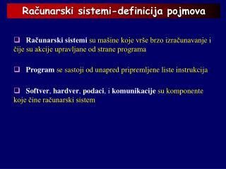 Program se sastoji od unapred pripremljene liste instrukcija