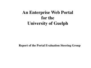 An Enterprise Web Portal  for the  University of Guelph