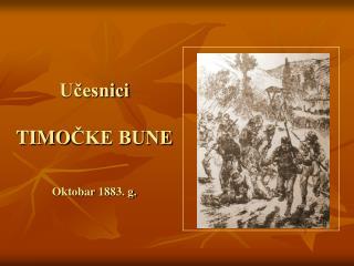 Učesnici TIMO ČKE BUNE Oktobar 1 8 83. g.