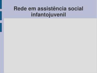 Rede em assistência social infantojuvenil