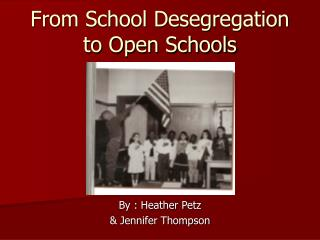 From School Desegregation to Open Schools