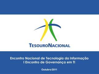 Encontro Nacional de Tecnologia da Informação I Encontro de Governança em TI Outubro/2011