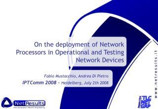 Fabio Mustacchio, Andrea Di Pietro IPTComm 2008 –  Heidelberg, July 2th 2008