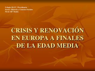 CRISIS Y RENOVACIÓN EN EUROPA A FINALES DE LA EDAD MEDIA