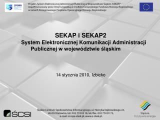 SEKAP i SEKAP2 System Elektronicznej Komunikacji Administracji Publicznej w województwie śląskim