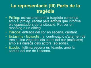 La representació (III) Parts de la tragèdia