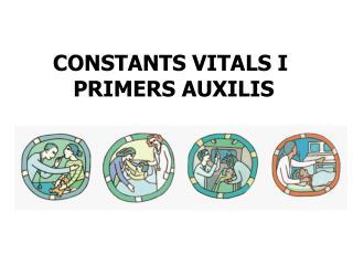 CONSTANTS VITALS I  PRIMERS AUXILIS