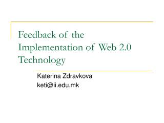 Feedback of  the  Implementation of Web 2.0 Technology