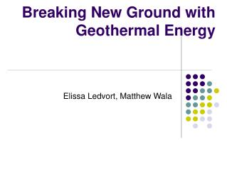 Breaking New Ground with Geothermal Energy