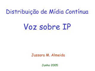 Distribuição de Mídia Contínua Voz sobre IP