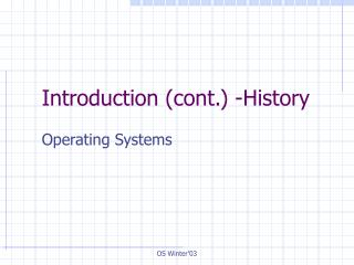 Introduction (cont.) -History