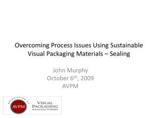 Overcoming Process Issues Using Sustainable Visual Packaging Materials – Sealing