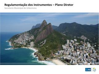 Regulamentação dos Instrumentos – Plano Diretor Secretaria Municipal de Urbanismo