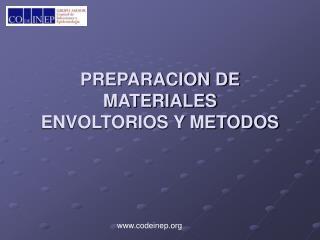 PREPARACION DE MATERIALES ENVOLTORIOS Y METODOS
