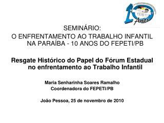 SEMINÁRIO: O ENFRENTAMENTO AO TRABALHO INFANTIL NA PARAÍBA - 10 ANOS DO FEPETI/PB