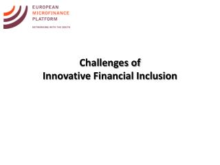 Challenges of Innovative Financial Inclusion