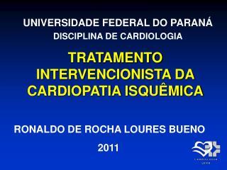 TRATAMENTO INTERVENCIONISTA DA CARDIOPATIA ISQUÊMICA