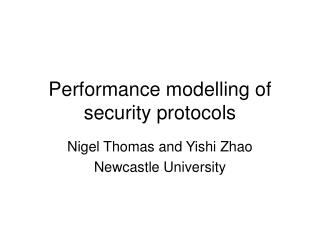 Performance modelling of security protocols