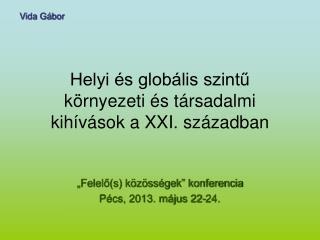 Helyi és globális szintű környezeti és társadalmi kihívások a XXI. században