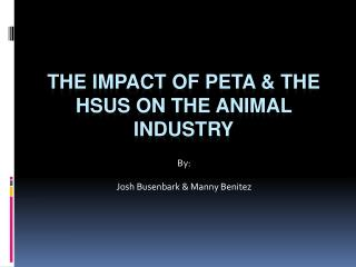 The impact of PETA & the  hsus  on the animal industry