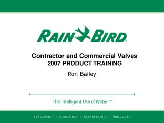 Contractor and Commercial Valves 2007 PRODUCT TRAINING