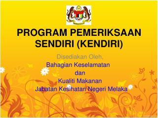 PROGRAM PEMERIKSAAN SENDIRI (KENDIRI)
