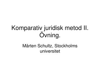 Komparativ juridisk metod II. Övning.