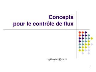 Concepts  pour le contrôle de flux