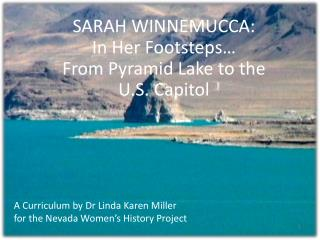 SARAH WINNEMUCCA: In Her Footsteps… From Pyramid Lake to the  U.S. Capitol