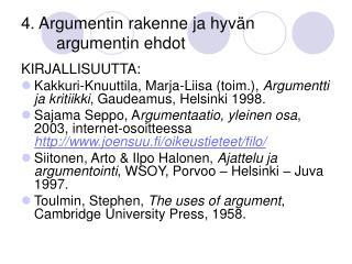 4. Argumentin rakenne ja hyvän argumentin ehdot