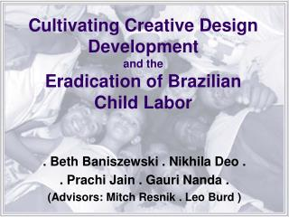Cultivating Creative Design Development  and the Eradication of Brazilian Child Labor