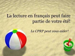 La lecture en français peut faire partie de votre été!