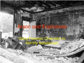Arson and Explosives