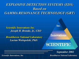 Scientific Innovations Inc. Joseph H. Brondo, Jr., CEO Brookhaven National Laboratory
