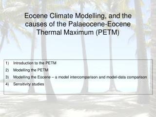 Eocene Climate Modelling, and the causes of the Palaeocene-Eocene Thermal Maximum (PETM)