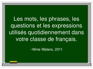 ~Mme Waters, 2011